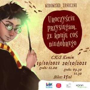 Plakat do widowiska tanecznego przedstawia Herrego Pottera z różczką